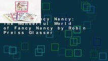 [P.D.F] Fancy Nancy: The Wonderful World of Fancy Nancy by Robin Preiss Glasser