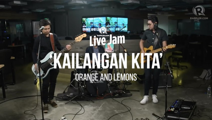 Orange and Lemons – 'Kailangan Kita'