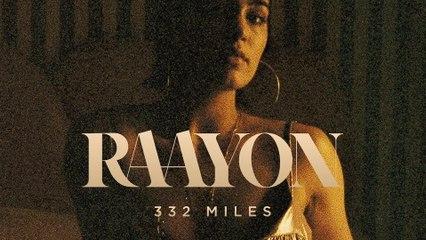 Raayon - 332 Miles