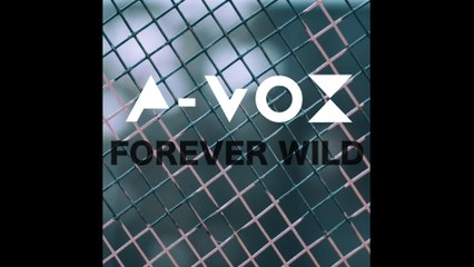 A-Vox - Forever Wild