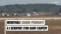 Incroyable course-poursuite à l'aéroport Lyon-Saint-Exupéry