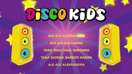 Disco Kids - Ale Ale Aleksandra