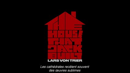 "THE HOUSE THAT JACK BUILT teaser officiel - ""Les cathédrales"""