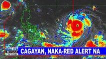 Cagayan, naka-red alert na; Paghahanda sa paparating na bagyo, puspusan; DPWH, nagpadala na ng kagamitan sa landslide prone areas; NFA, tiniyak ang sapat na supply ng bigas