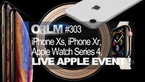 ORLM-303 : Replay Live On refait le Mac Spécial AppleEvent iPhone 9, iPhone Xs, Apple Watch Series 4