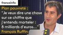 """Plan pauvreté : """"Je veux dire une chose sur ce chiffre que j'entends marteler : 8 milliards d'euros en quatre ans. La suppression de l'impôt sur la fortune pour les actionnaires, c'est entre 4 et 5 milliards d'euros par an !"""""""