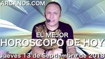 EL MEJOR HOROSCOPO DE HOY ARCANOS Jueves 13 de Septiembre de 2018