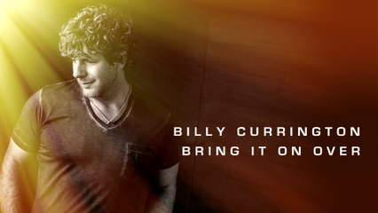 Billy Currington - Bring It On Over