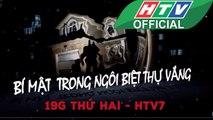 LẦN THEO DẤU VẾT ★ Bí mật trong ngôi biệt thự vắng #HTV LTDV