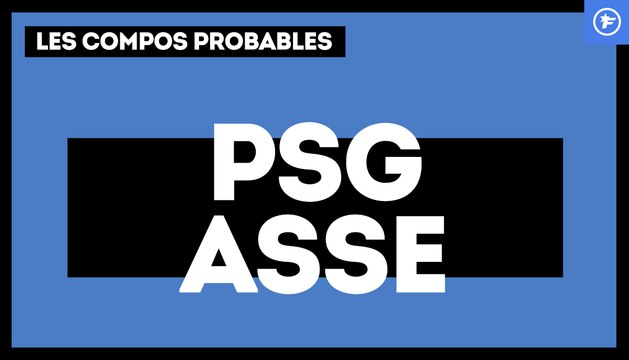 PSG-ASSE : les compos probables