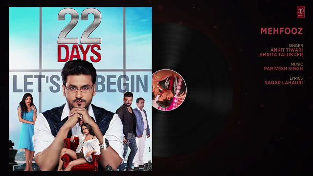 Mehfooz Full Song - 22 Days - Rahul Dev, Shiivam Tiwari, Sophia Singh - Ankit Tiwari  fun-online