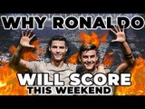 WHY RONALDO WILL SCORE THIS WEEKEND | Something For The Weekend