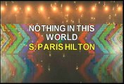 Paris Hilton Nothing In This World Karaoke Version