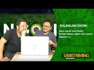 Balbalan Show 13 September 2018 : Pelatih Timnas, Asing atau Lokal?