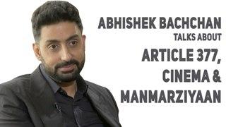 Abhishek Bachchan Talks About Article 377, Cinema & Manmarziyaan
