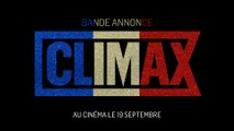 CLIMAX - Bande-annonce