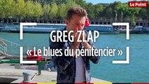 Greg Zlap - « Le blues du pénitencier »