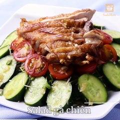 Diet dễ ợt như ăn ớt với 'Salad gà chiên'-thơm ngon giòn tan, không ăn tiếc ráng chịu !