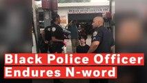 Black Police Officer Endures N-word 50 Times In A Minute