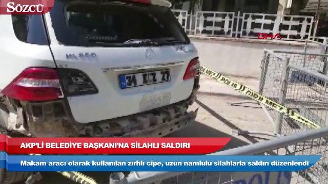 AKP'li Belediye Başkanı'na silahlı saldırı