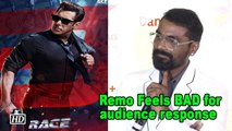 Remo Feels BAD for audience response on Salman's 'Race 3'