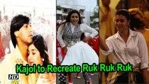 Ruk Ruk Ruk Song ,  Kajol to Recreate Ajay Devgn-Tabus charm
