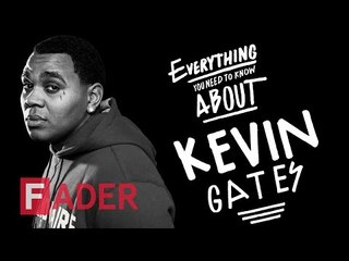 Everything You Need To Know: Kevin Gates | The FADER