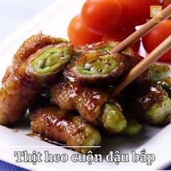 Sáng tạo mới 'Thịt heo cuộn đậu bắp' tuy lạ mà quen, bùi bùi, sần sật, quá đã, quá ngon !