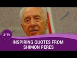 Inspiring quotes from Shimon Peres (RIP) | J-TV