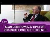 Alan Dershowitz's 3 top tips for pro-Israel college students   J-TV