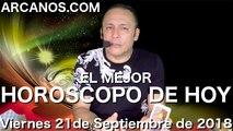 EL MEJOR HOROSCOPO DE HOY ARCANOS Viernes 21 de Septiembre de 2018
