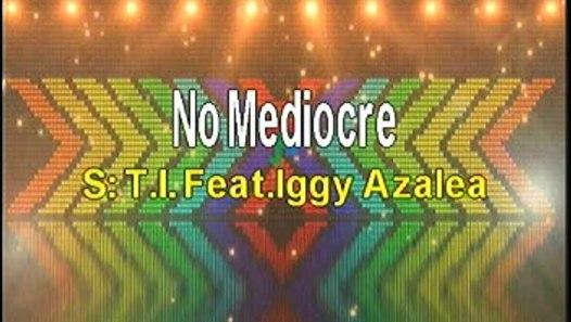 T I ft Iggy Azalea No Mediocre Karaoke Version