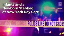 Infants and a Newborn Stabbed at New York Day Care