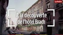À la découverte de l'hôtel Brach