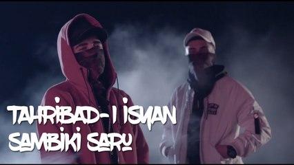 Tahribad-ı İsyan - Sambiki Saru (Official Video)