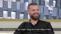 Rudina - Mateus Froku: Si i humba 36kg per 9 muaj! (26 shtator 2018)