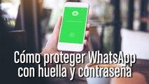 Cómo proteger WhatsApp con huella y contraseña