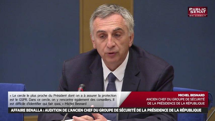 Audition de Michel Besnard, ancien chef du GSPR