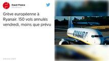 Grève européenne à Ryanair. 150 vols annulés vendredi, moins que prévu.