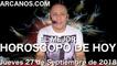 EL MEJOR HOROSCOPO DE HOY ARCANOS Jueves 27 de Septiembre de 2018