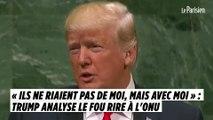 « Ils n'ont pas ri de moi mais avec moi » : Trump analyse le fou rire à l'ONU