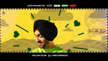 Ishq Ho Gaya | Diljit Dosanjh | Sachin Ahuja | Official Lyrical Video | 2018 | Finetone Music