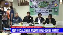 PDEA official, sinibak kaugnay ng P6.8-B shabu shipment