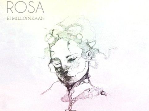 Rosa - Ei Milloinkaan