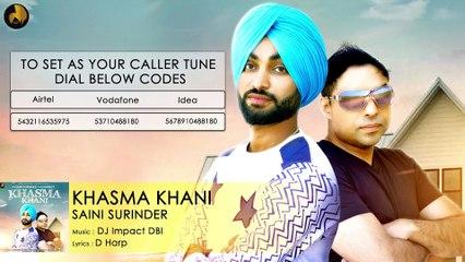 Khasma Khani | Latest Punjabi Full Song | Saini Surinder Ft. DJ Impact DBI | Ustad G Records