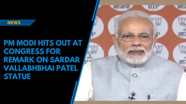 PM Modi hits out at Congress for remark on Sardar Vallabhbhai Patel statue