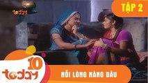 Nỗi Lòng Nàng Dâu (Tập 2) - Phim Bộ Tình Cảm Ấn Độ Hay 2018 - TodayTV