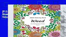 [P.D.F] Adult Coloring Book - Weed - Stress Relieving Patterns   Designs - Volume 3: More than 50