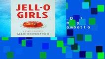 D.O.W.N.L.O.A.D [P.D.F] JELL-O Girls: A Family History by Allie Rowbottom