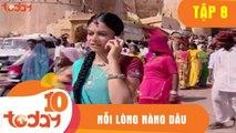 Nỗi Lòng Nàng Dâu (Tập 8) - Phim Bộ Tình Cảm Ấn Độ Hay 2018 - TodayTV